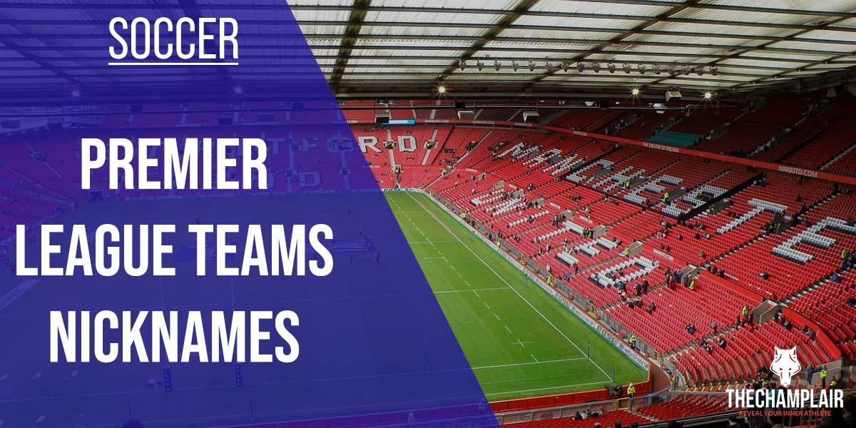 premier league teams nicknames