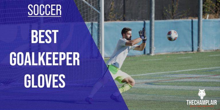 best goalkeeper gloves soccer